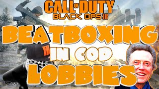 THE RETURN! - BEATBOXING IN COD LOBBIES EP.28 (BLACK OPS 3)