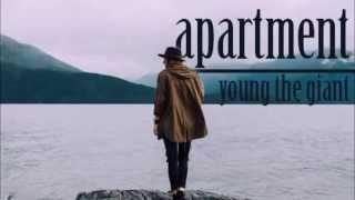 YOUNG THE GIANT - APARTMENT LYRICS