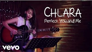 Video Chlara - Perfect You And Me download MP3, 3GP, MP4, WEBM, AVI, FLV Juni 2017