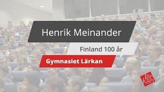 Henrik Meinander - Finland 100 år - Gymnasiet Lärkan