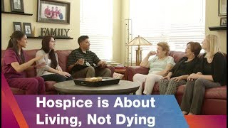 Kindred Healthcare-Hospice Is About Living Not Dying