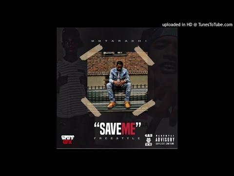Dotarachi - Save Me (Freestyle)