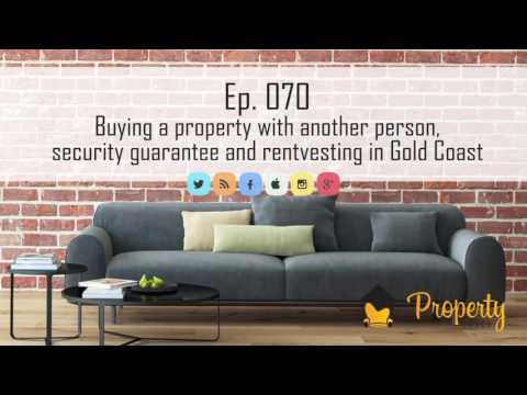 Ep. 70 | Q&A - Buying a property with another person, security guarantee and more