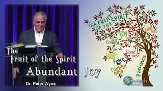 Dr. Peter Wyns- The Fruit of the Holy Spirit- Study #2: Abundant Joy.