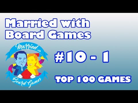 Top 100 Games of All Time: 10 - 1 with Married with Board Games