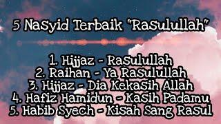 5 Nasyid Terbaik Rasulullah