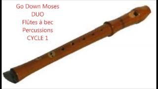 Go down moses ( DUO FLUTES à BEC)  et PERCUSSIONS CYCLE 1