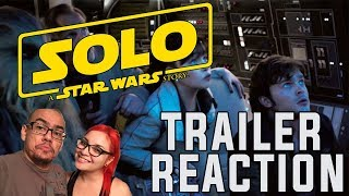 SOLO: A STAR WARS STORY TRAILER REACTION