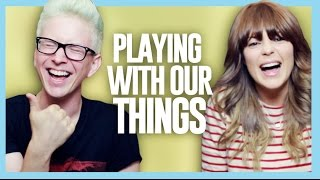 PLAYING WITH OUR THINGS (ft. Grace Helbig) | Tyler Oakley