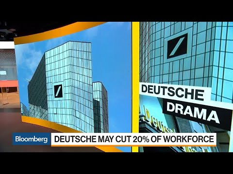 Deutsche Bank Plans To Cut As Many As 20,000 Jobs In Revamp