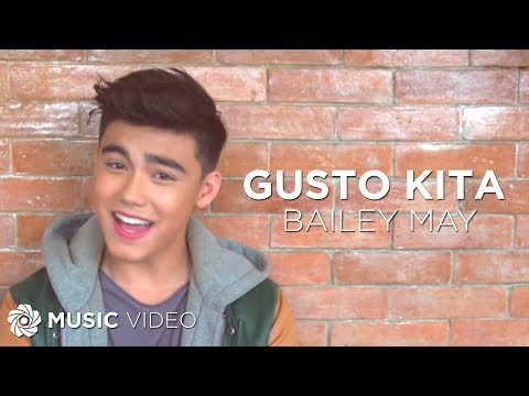 Bailey May - Gusto Kita (Official Music Video)