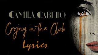 Camila Cabello Crying In The Club MP3