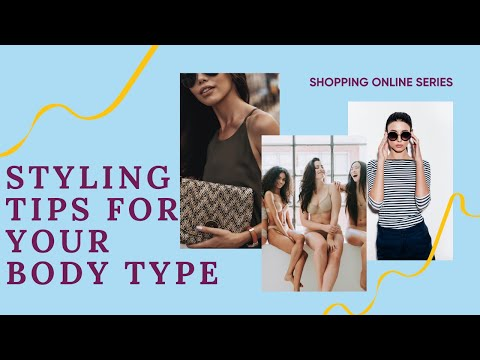 👗 How To Dress For Your Body Type ☀️  The Summer Fashion Edition