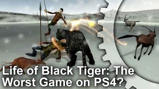 Life of Black Tiger: The Worst Game on PS4