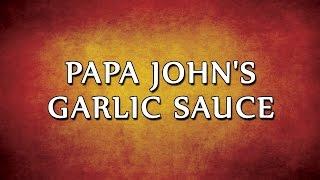 Papa John's Garlic Sauce | Recipes | Easy To Learn