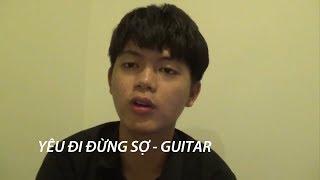 Hướng dẫn Guitar Yêu Đi Đừng Sợ - Only C