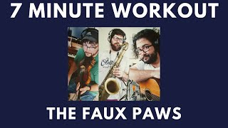 The Faux Paws Live - 7 Minute Workout