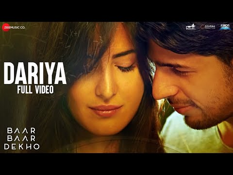 Dariya - Full Video | Baar Baar Dekho | Sidharth...