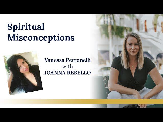 Spiritual Misconceptions with Joanna Rebello