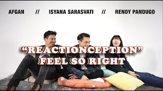 Afgan Isyana Rendy Pandugo React to Feel So Right Reaction