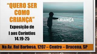"""Culto Dominical - """"Quero ser como criança"""" - I Co 14.20-25 - Rev. Anatote - 05/08/2021"""