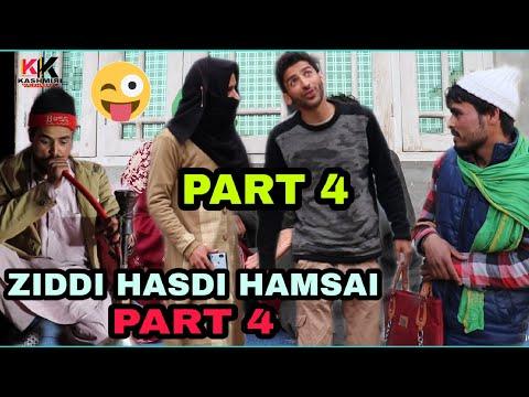 ZIDDI HASDI HAMSAI PART 4 - Kashmiri Kalkharabs