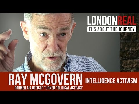 Ray McGovern - Intelligence Activism | London Real