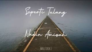 Seperti Tulang - Nadin Amizah (Unofficial Lyric Video) | Wall Lirik
