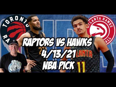 Toronto Raptors vs Atlanta Hawks 4/13/21 Free NBA Pick and Prediction NBA Betting Tips