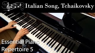 Italian Song, Tchaikovsky (Intermediate Piano Solo) Essential Piano Repertoire Level 5