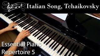 Italian Song, Tchaikovsky (Intermediate Piano Solo) Essential Piano Repertoire Level 5