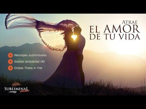 ¡ATENCIÓN! Atrae el amor de tu vida - Audio subliminal extremadamente poderoso. (en español)