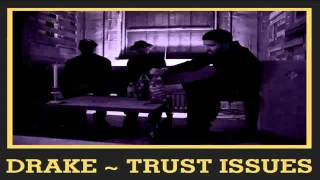 Drake - Trust Issues (Take Care)