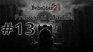 Beholder 2 #13 - I cyk i awans!