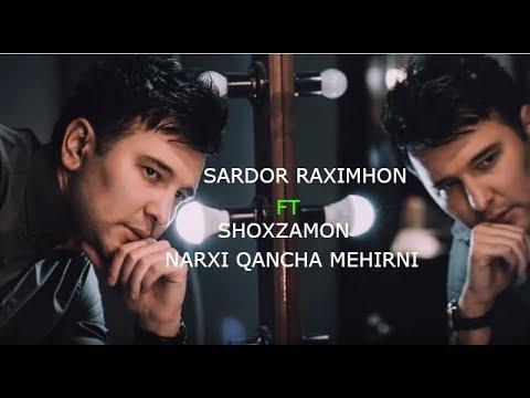 Sardor Rahimxon ft Shoxzamon - Narxi Qancha Mexrni 2017 (music version) hamma eshitsin
