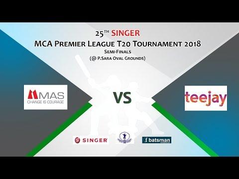 25th SINGER - MCA Premier T20 Tournament 2018 - Semi Final 1 [MASU vs TJL]