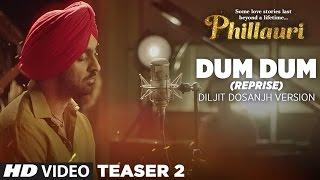 Phillauri : Dum Dum (Reprise) Diljit Dosanjh Version Song Teaser | Releasing Tomorrow