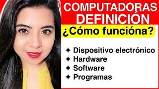 Computadoras - #1 (DEFINICIÓN, HARDWARE, SOFTWARE)