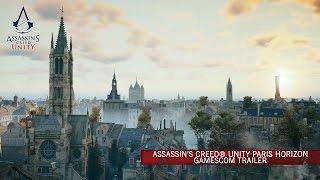 Assassin's Creed Unity Paris Horizon GamesCom Trailer [SCAN]