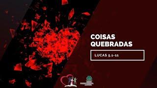 COISAS QUEBRADAS - Lucas 5.1-11