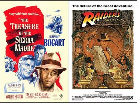 The Treasure of the Sierra Madre vs Raiders of the lost Ark