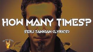 Serj Tankian - How Many Times? (Lyrics) - The Rock Rotation