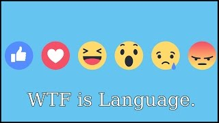 WTF is Language. (Part 1)