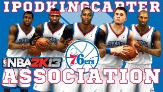 NBA 2K13 Association: Philadelphia 76ers - Introduction To The New Era...