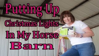 Getting Creative with Christmas Lights For My Horse Barn