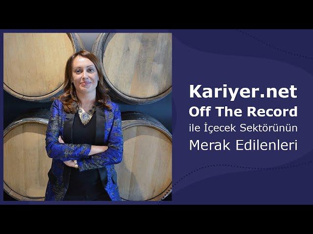 Kariyer.net Off The Record ile İçecek Sektörünün Merak Edilenleri