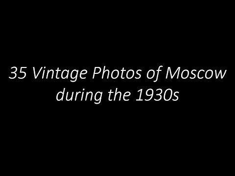 35 Vintage Photos of Moscow during the 1930s