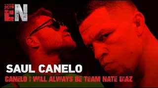Canelo I will always be team Nate Diaz 💯💪👍