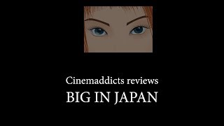 Big In Japan Reviewed