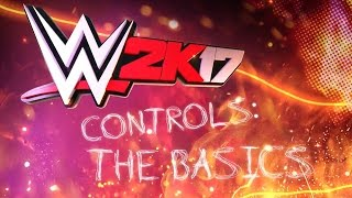 WWE 2K17 - Controls: The Basics (Official)